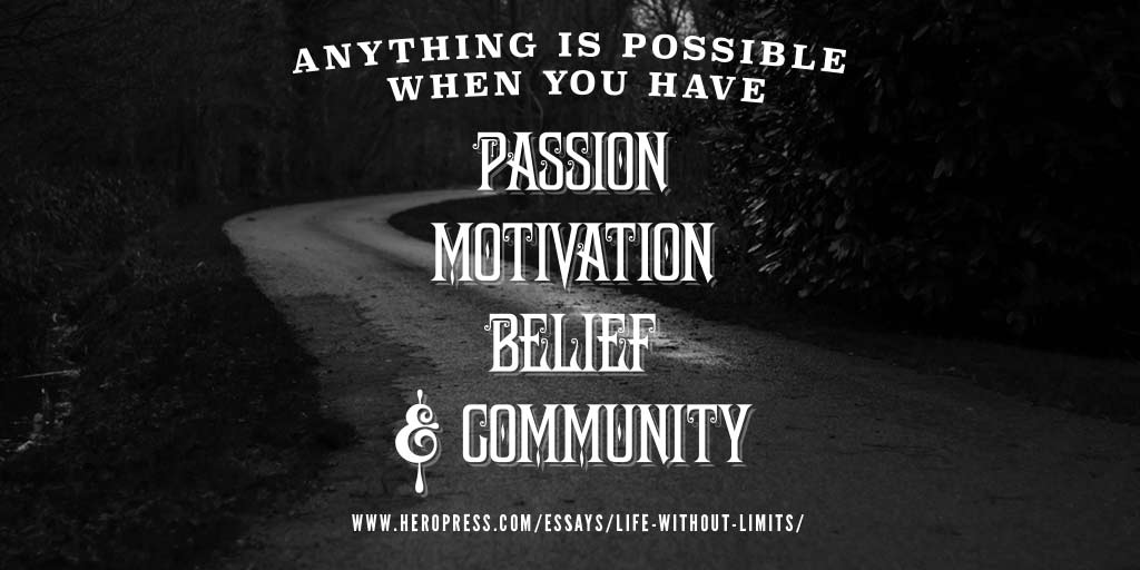 Pull Quote: Anything is possible when you have passion, motivation, belief, and community.