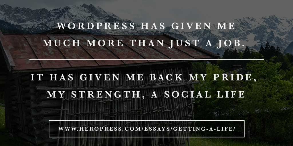 Pull quote: WordPress has given me much more than just a job. It has given me back my pride, my strength, a social life.