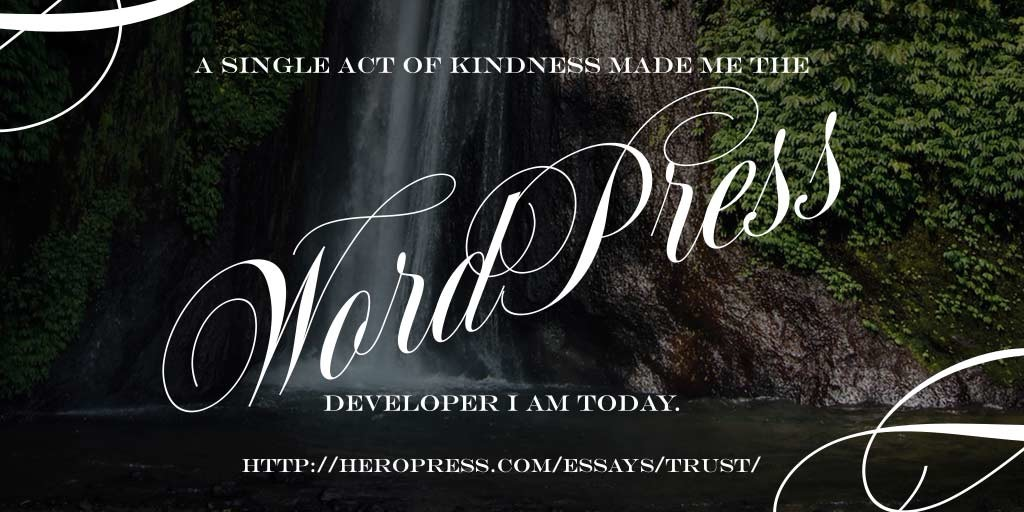 Pull Quote: A single act of kindness made me the WordPress developer I am today.