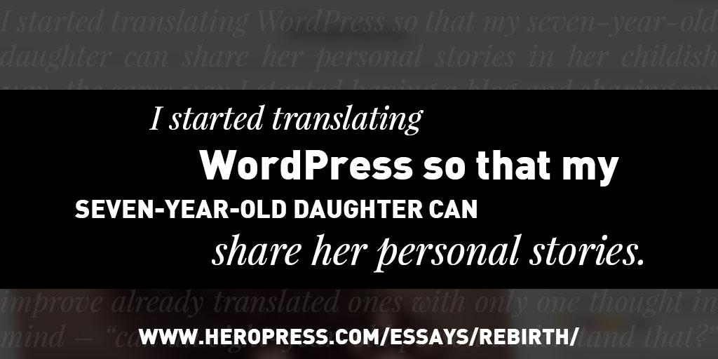 Pull Quote: I started translating WordPress so that my seven-year-old daughter can share her personal stories.