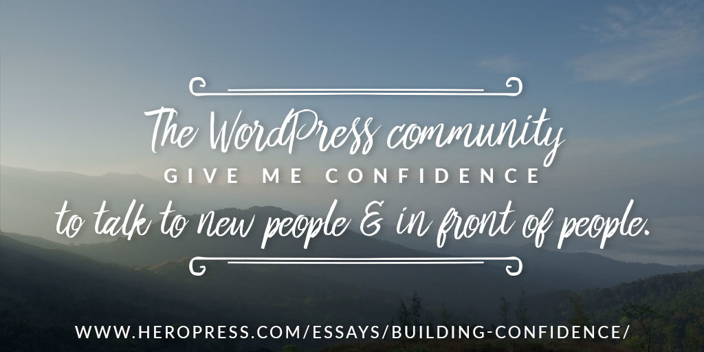 Pull Quote: The WordPress community give me confidence to talk to people & in front of people.