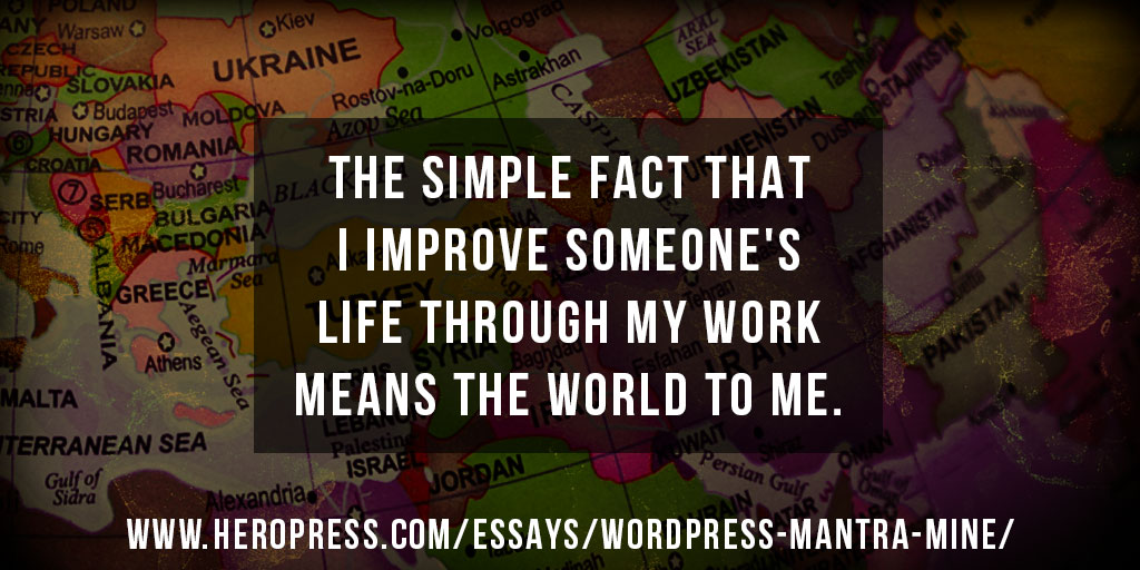 Pull Quote: The simple fact that I improve someone's life through my work means the world to me.
