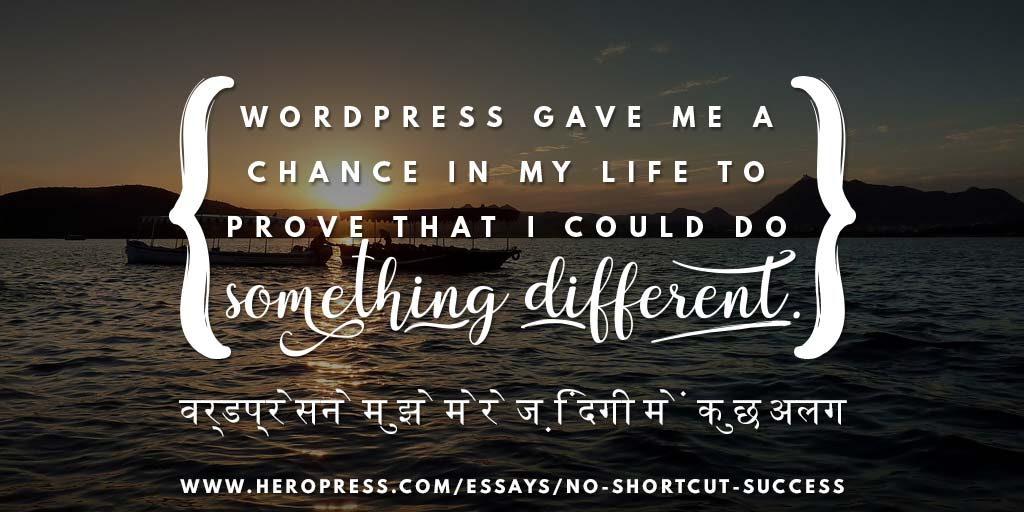 Pull Quote: WordPress gave me a chance in my life to prove that I could do something different.