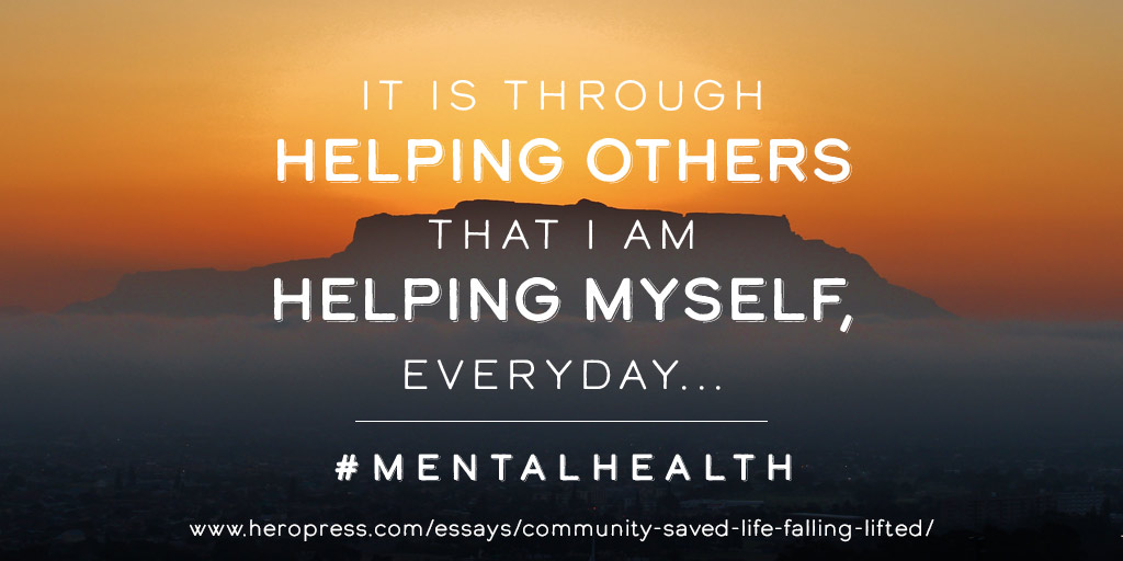 Community saved my life: Falling down, lifted up.