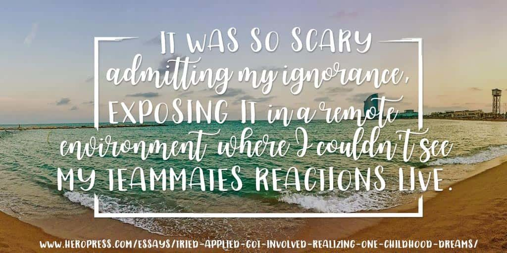 Pull Quote: It was so scary admitting my ignorance, exposing it in a remote environment where I couldn't see my teammates reactions live.