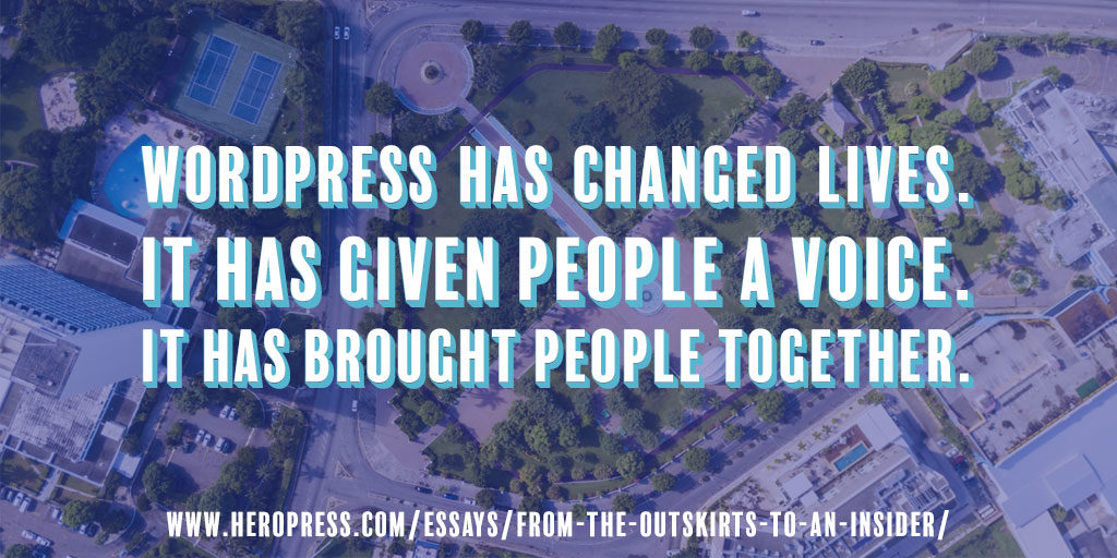 Pull Quote: WordPress has changed lives. It has given people a voice. It has brought people together.
