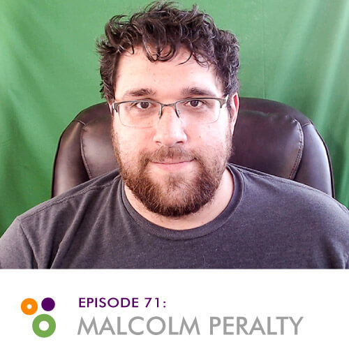 Episode 71: Malcolm Peralty