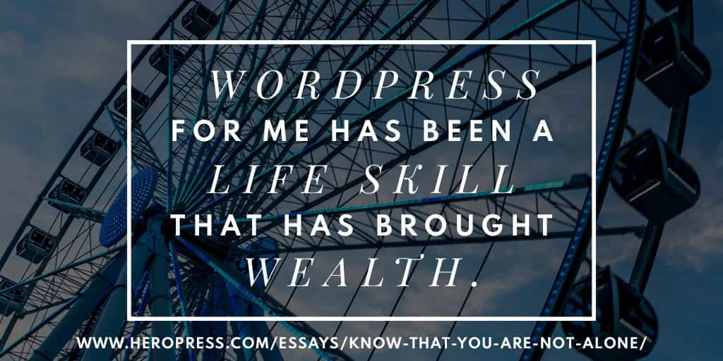 Pull Quote: WordPress for me has been a life skill that has brought be wealth.